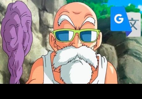Google Traductor: Si pones'Maestro Roshi' y sale algo demasiado peculiar