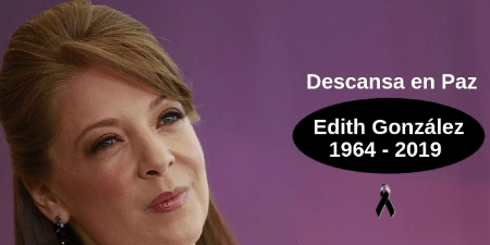 Oremos Por Edith Gonzalez Que Falleció Víctima De Un Terrible Cáncer