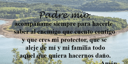 Oremos hoy sábado para que nuestro Padre siempre nos proteja de todo mal