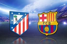 EN VIVO: Barcelona vs. Atlético de Madrid, transmisión por Fox Sports - Champions League