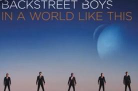 The Backstreet Boys revela nueva canción 'In A World Like This' - Audio
