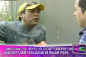 Coreógrafo: A Waldir Felipa nunca le he visto nada de gay