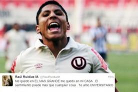 Raúl Ruidíaz: Me quedo en mi casa, te amo Universitario