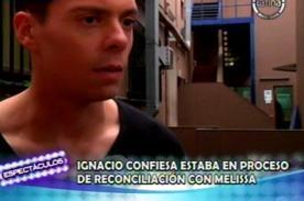 Ignacio Baladán confiesa que estaba reconciliándose con Melissa Paredes